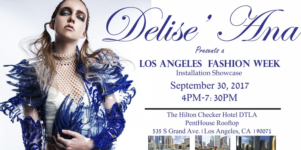 Delise Ana Los Angeles Fashion Week Installation Showcase Tickets Sat Sep 30 2017 At 4 00 Pm Eventbrite