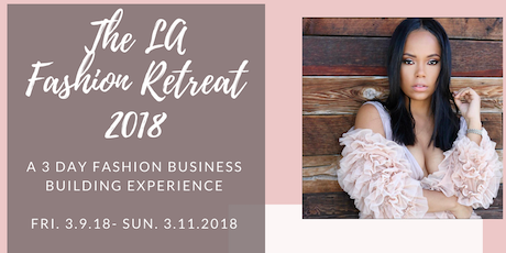 The Ie Fashion Academy La 3 Day Full Experience Retreat 2018 Tickets