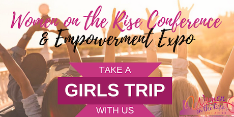 Women On The Rise Conference Empowerment Expo Tickets