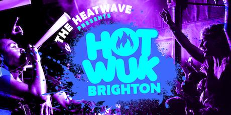 THE HEATWAVE presents HOT WUK BRIGHTON tickets