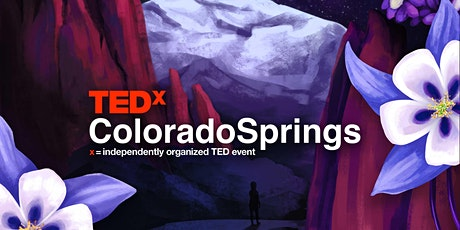 TEDxColoradoSprings 2020 | Bloom | #TEDxCOS tickets
