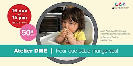 Atelier DME en ligne: Pour que bébé mange seul billets