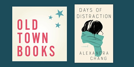 Old Town Books Book(s) Club: Days of Distraction by Alexandra Chang tickets