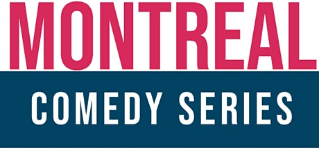 Comedy Showcase ( Stand-Up Comedy ) Montrealcomedyseries.com tickets