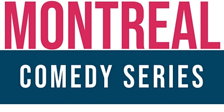 Comedy Legends ( Stand-Up Comedy ) Montrealcomedyseries.com tickets