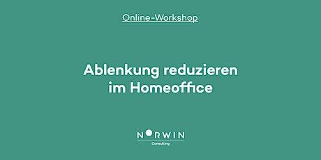 Online-Workshop: Ablenkung reduzieren im Homeoffice Tickets