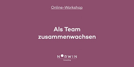 Online-Workshop: Als Team zusammenwachsen Tickets