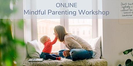 ONLINE Mindful Parenting Workshop tickets
