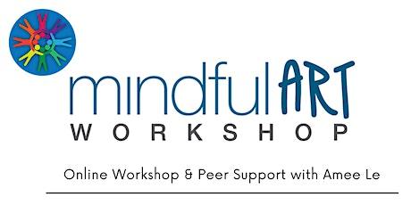 Mindful Art Workshop - BIAYR Online Workshop and Peer Support tickets