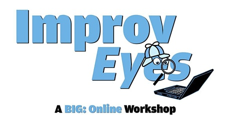 ONLINE WORKSHOP: ImprovEYES w/ Sebastian Conelli tickets