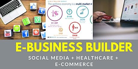 {FREE WEBINAR} E-Business Builder in E-COMMERCE + HEALTH & WELLNESS + SOCIAL MEDIA  tickets