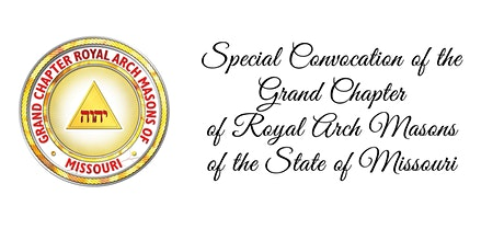 Special Convocation of Grand Chapter of Royal Arch Masons, Missouri tickets