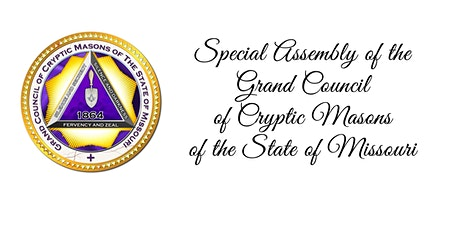 Grand Council of Cryptic Masons of the State of Missouri - Special Assembly tickets
