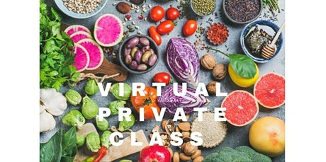 California Vegan/Vegetarian - Virtual Private Cooking Class with Chef Olive (Introductory Price!)  (05-31-2020 starts at 4:00 PM) tickets