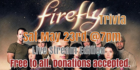 Firefly Trivia. Live Stream Edition tickets
