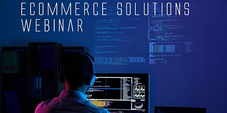 E-Commerce Solutions Webinar tickets