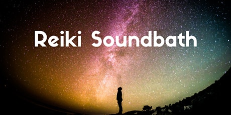 Reiki - Starseed Healing and Sound Bath tickets