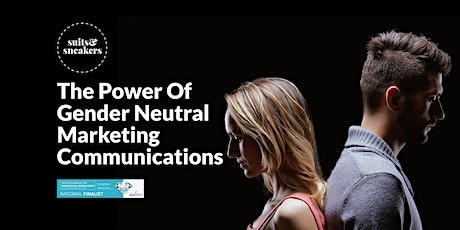 The Power Of Gender Neutral Marketing Communications tickets