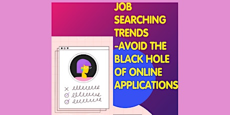 Job Searching Trends- Avoid the Black Hole of Online Applications tickets