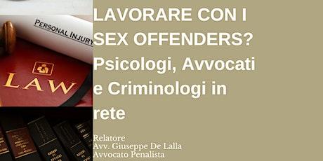 Lavorare con i sex offenders? Psicologi, Avvocati e Criminologi in rete biglietti