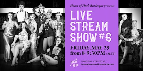 House of Hush Livestream Show #6 tickets