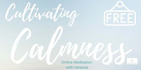 Cultivating Calmness Online Meditation tickets