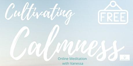 Cultivating Calmness Online Meditation biglietti