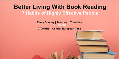 Better Living | Book Reading(Skype) - 7 Habits of Highly Effective People tickets
