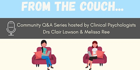 From the Couch: Online community Q&A series with clinical psychologists tickets