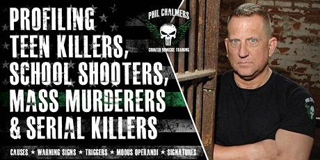 Profiling Teen Killers, School Shooters, Mass Murderers and Serial Killers by Phil Chalmers-Spokane, WA - April 9, 2021 tickets