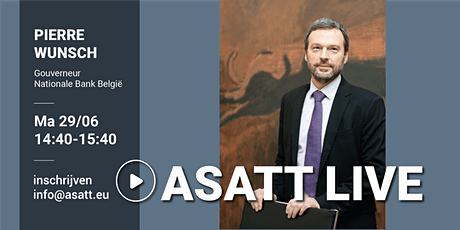 ASATT Live met Pierre Wunsch Gouverneur Nationale Bank België tickets