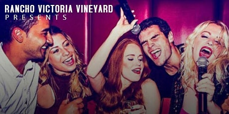 Karaoke in the Vineyards at Rancho Victoria Vineyard -  Rescheduled tickets
