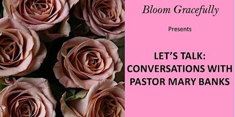 Bloom Gracefully - Let's Talk tickets