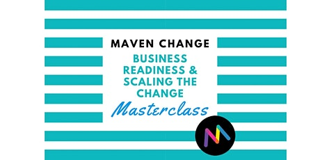 Maven Change - Business Readiness and Scaling Change tickets
