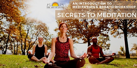 Secrets to Meditation:  An Introduction to Meditation and Breath Workshop tickets