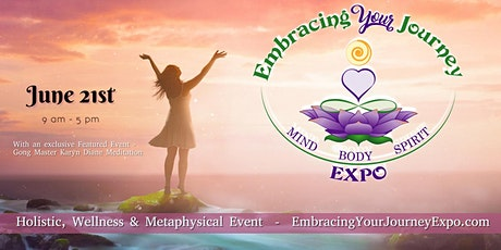 Embracing Your Journey Expo Jun. 21st 2020 tickets