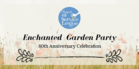 Enchanted Garden 80th Anniversary Celebration tickets