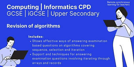 GCSE / iGCSE / Upper Secondary - Revision of Algorithms - Computer Science tickets