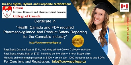 "On-line Certification in ""Health Canada and FDA required Pharmacovigilance and Product Safety Reporting for the Medical and Recreational Cannabis"" - Start today! tickets"