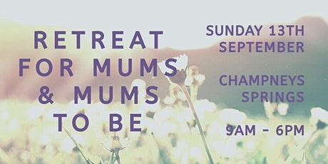 Retreat for Mums and Mums-To-Be tickets