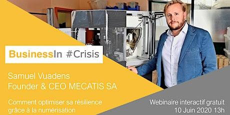 BusinessIn #Crisis avec Samuel Vuadens: premiers pas et bilan du déconfinement billets