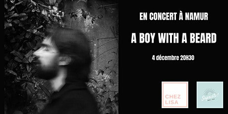 A boy with a beard en concert à Namur billets