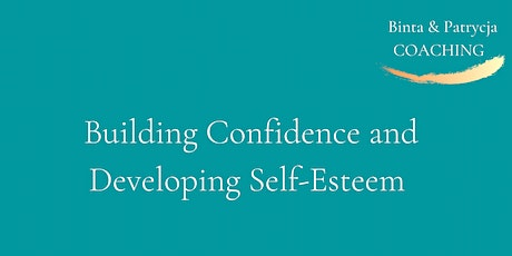 Building Confidence and Developing Self-esteem: Introductory Workshop tickets