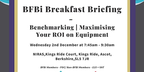BFBi Breakfast Briefing - Benchmarking | Maximising Your ROI on Equipment tickets