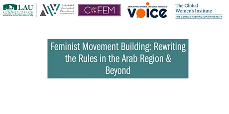 Feminist Movement Building: Rewriting the Rules in the Arab Region & Beyond tickets