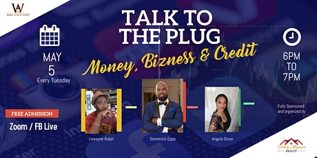 Talk To The Plug (Real Estate) tickets