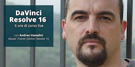 DaVinci Resolve 16 - Corso online LIVE biglietti