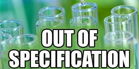 Investigating Out-of-Specification (OOS) Test Results in the Laboratory; FDA Guidance and Latest Expectations Live Webinar tickets