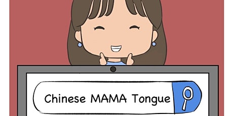 Chinese MAMA Tongue 1 (In Mandarin and English) tickets
