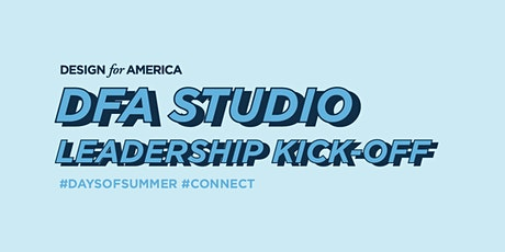 DFA Studio Leadership Kick-Off [DFA Students/Mentors Only] biglietti